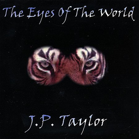 J P  Taylor   Eyes Of The World  Cd