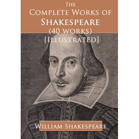 The Complete Works of Shakespeare (40 works) [Illustrated] -