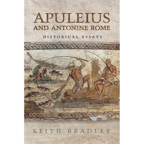 apuleius and antonine rome historical essays About apuleius essays on the text and interpretation of apuleius rev of keith bradley, apuleius and antonine rome: historical essays.