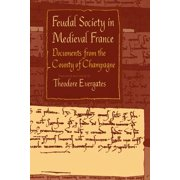 Feudal Society in Medieval France : Documents from the County of Champagne