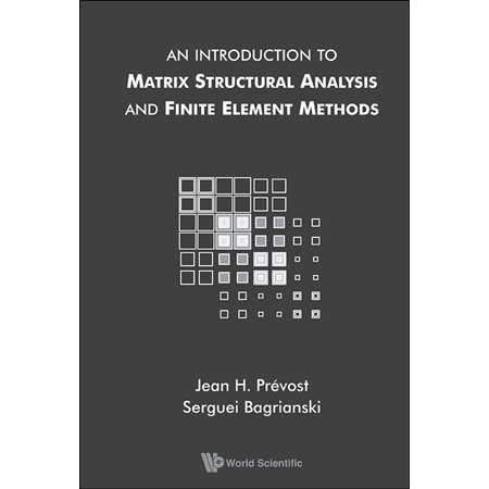 An Introduction to Matrix Structural Analysis and Finite Element Methods -