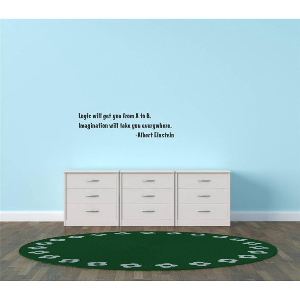 Custom Wall Decal Logic Will Get You From A To B Imagination Will Take You Everywhere Albert Einstein Text Lettering Wall Sticker 15 X30 Walmart Com Walmart Com