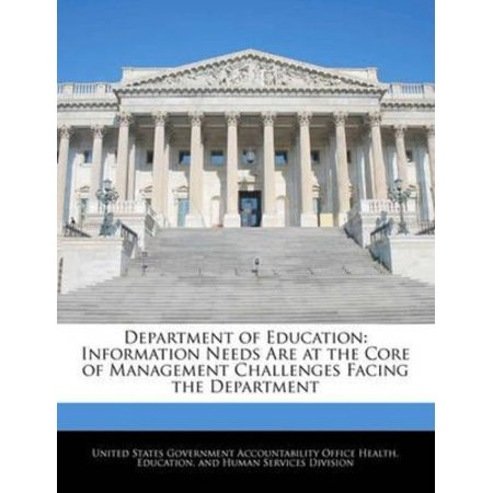 Department Of Education  Information Needs Are At The Core Of Management Challenges Facing The Department