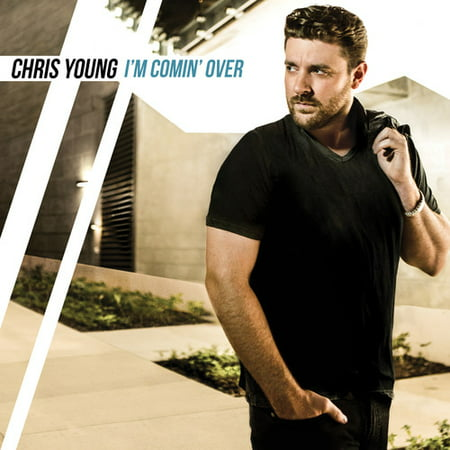 (Chris Young, I'm Comin Over, (CD))