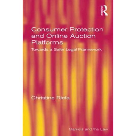 Consumer Protection And Online Auction Platforms  Towards A Safer Legal Framework