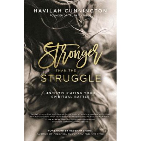 Stronger Than the Struggle : Uncomplicating Your Spiritual