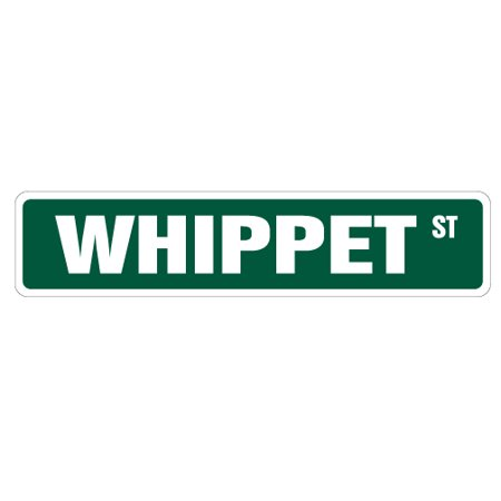 WHIPPET Street Sign dog lover great pet idea | Indoor/Outdoor |  24