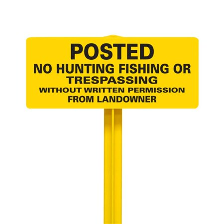 EverMark SSKT16-05 Posted No Hunting Fishing or Trespassing without Written Permission From L&owner Sign with Yellow Stake