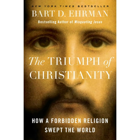 The Triumph of Christianity : How a Forbidden Religion Swept the - Halloween Christianity