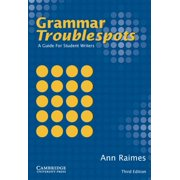 Grammar Troublespots : A Guide for Student Writers