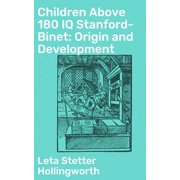 Children Above 180 IQ Stanford-Binet: Origin and Development - eBook