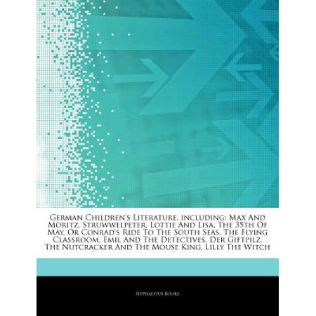 Articles on German Childrens Literature, Including: Max and Moritz, Struwwelpeter, Lottie and Lisa, the 35th... by
