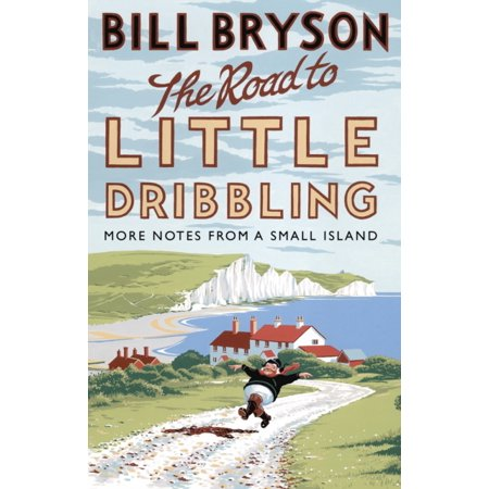 The Road to Little Dribbling: More Notes From a Small Island (Bryson) (Dribbling Framed)