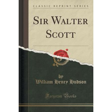Sir Walter Scott (Classic Reprint)