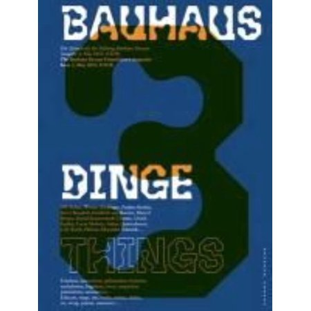 Bauhaus N° 3: Things : The Magazine of the Bauhaus Dessau Foundation ()