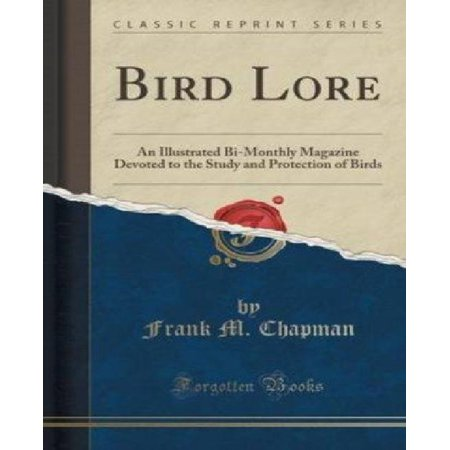 Bird Lore: An Illustrated Bi-Monthly Magazine Devoted to the Study and Protection of Birds (Classic Reprint)