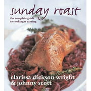 Sunday Roast : The complete guide to cooking & carving