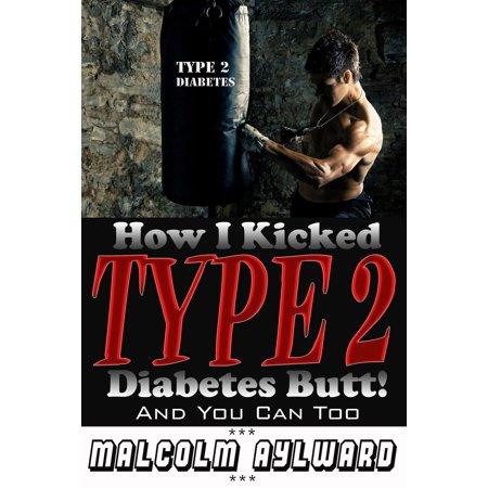 How I Kicked Type 2 Diabetes Butt! - eBook
