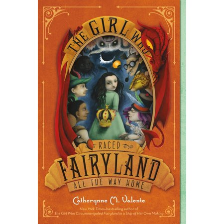 The Girl Who Raced Fairyland All the Way Home (Girls Race)