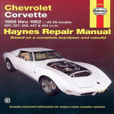 Chevrolet Corvette, 1968-1982 : All V8 Models, 305, 327, 350, 427, 454