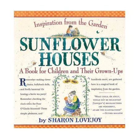 Sunflower Houses: A Book for Children and Their Grown-Ups