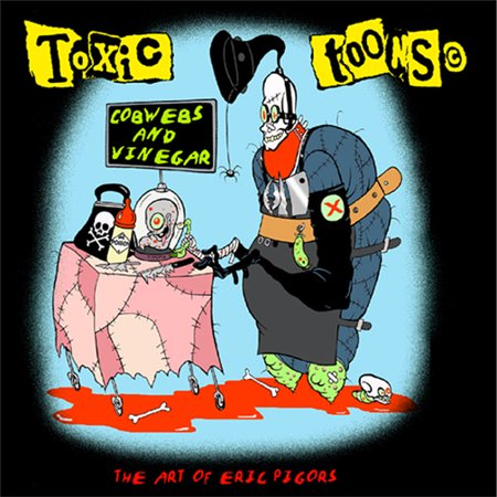 Toxic Toons Cobwebs and Vinegar Art Book Eric Pigors Hand - Dawson Hand Signed