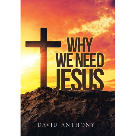 Why We Need Jesus (Hardcover) 'Why We Need Jesus' attempts to bridge the gap between Christians and unbelievers. The case is made for our common human condition. Having demonstrated what unites us in a common condition of spiritual neediness, Jesus Christ is presented as the answer to satisfy our neediness. Our spiritual neediness now satisfied in Christ, we discover a new identity giving meaning and purpose to our life. Scripture is explored to give guidance as to why and how we endure in our new identity.