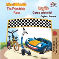 English Romanian Bilingual Collection: The Wheels the Friendship Race (English Romanian Book for Kids) (Other)