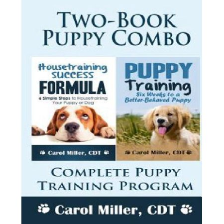 Puppy Training Combo - 2 Best-Selling Books by Dog Trainer Carol Miller Get your complete puppy training package at a bargain price This combo includes the best-selling books Housetraining Success Formula and Puppy Training: Six Weeks to a Better-Behaved