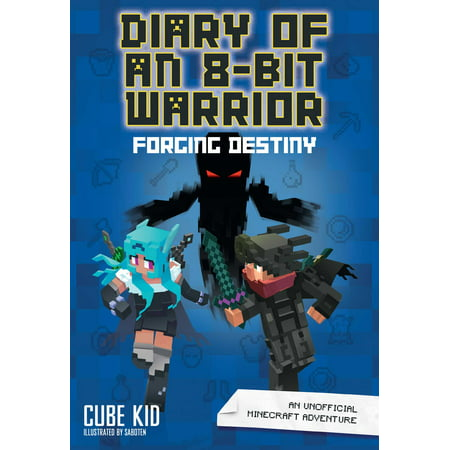 Diary of an 8-Bit Warrior: Forging Destiny (Book 6 8-Bit Warrior series) : An Unofficial Minecraft Adventure](Minecraft Halloween Adventure Map)