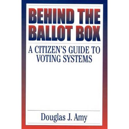 Behind the Ballot Box : A Citizen's Guide to Voting Systems (Paperback)
