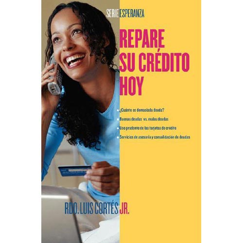 Repare Su Credito Hoy / How to Fix Your Credit Today