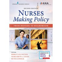 Nurses Making Policy, Second Edition: From Bedside to Boardroom (Paperback)