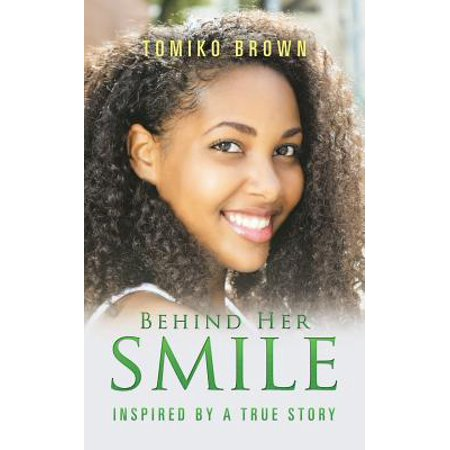 Behind Her Smile : Inspired by a True Story for $<!---->