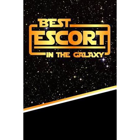 The Best Escort in the Galaxy : Weekly Planner Notebook Book 120 Pages