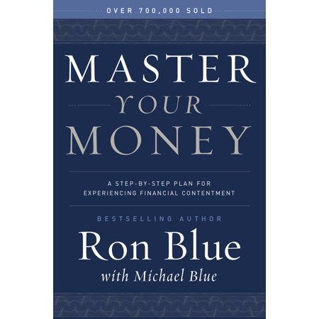 Master Your Money : A Step-by-Step Plan for Experiencing Financial