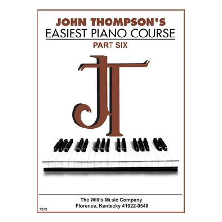 John Thompson's Easiest Piano Course - Part 6 - Book Only : Part 6 - Book Only Easiest Piano Course Part