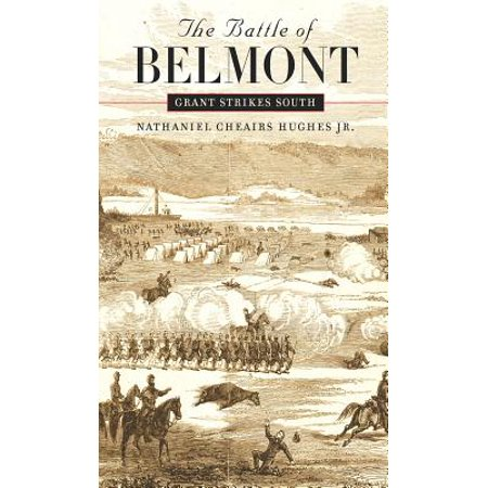 The Battle of Belmont : Grant Strikes South