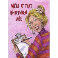 Oatmeal Studios In Between Age Funny / Humorous Feminine Birthday Card for Her / Woman