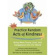 Practice Random Acts of Kindness : Bring More Peace, Love, and Compassion Into the World