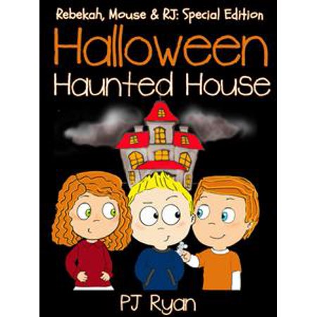 Halloween Haunted House (Rebekah, Mouse & RJ: Special Edition) - - Fantasia Halloween Rj