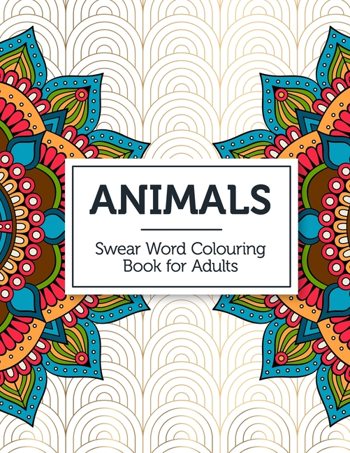 Animals : Swear Word Colouring Book For Adults (Paperback) - Walmart.com -  Walmart.com