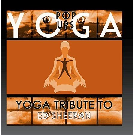 Yoga Pop Ups - Yoga Tribute to Ed Sheeran [CD]