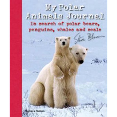 Polar Bears And Penguins (My Polar Animals Journal : In Search of Polar Bears, Penguins, Whales and Seals. Steve)