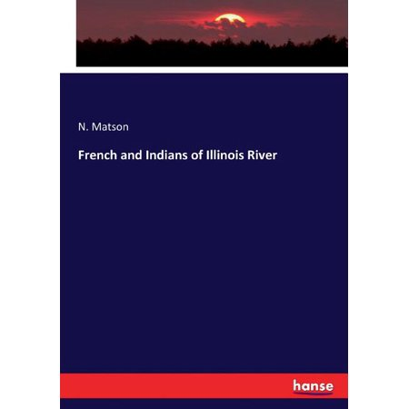French and Indians of Illinois River (Paperback)