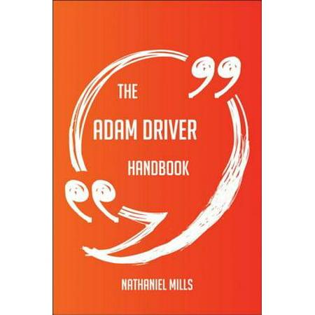 The Adam Driver Handbook - Everything You Need To Know About Adam Driver - eBook (Driver Handbook)