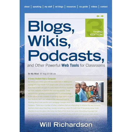 Blogs, Wikis, Podcasts, and Other Powerful Web Tools for Classrooms -