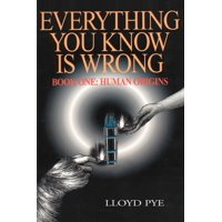 Everything You Know Is Wrong, Book 1: Human Origins (Paperback)