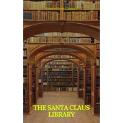 The Santa Claus Library (Illustrated and active TOC) - eBook