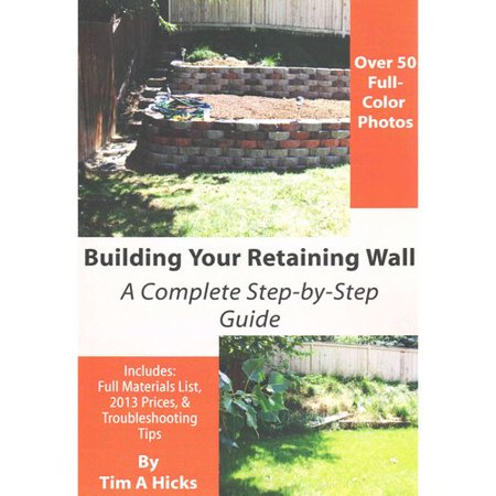 Building You Retaining Wall A Complete Step By Step Guide